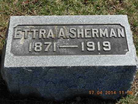 SHERMAN, ETTRA A. - Calhoun County, Michigan | ETTRA A. SHERMAN - Michigan Gravestone Photos