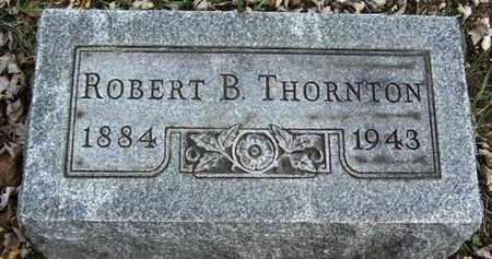 THORNTON, ROBERT B - Calhoun County, Michigan | ROBERT B THORNTON - Michigan Gravestone Photos