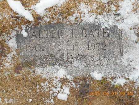 BATH, WALTER T. - Marquette County, Michigan | WALTER T. BATH - Michigan Gravestone Photos