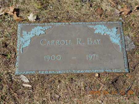 BAY, CARROLL R. - Marquette County, Michigan | CARROLL R. BAY - Michigan Gravestone Photos
