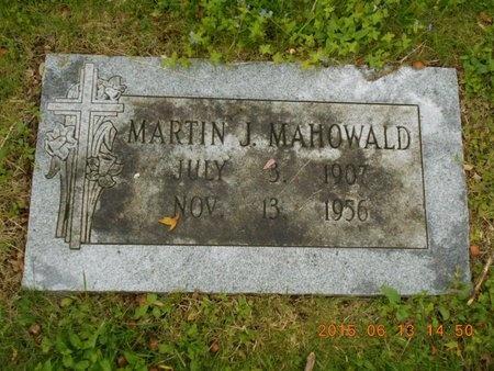 MAHOWALD, MARTIN J. - Marquette County, Michigan | MARTIN J. MAHOWALD - Michigan Gravestone Photos