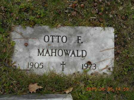 MAHOWALD, OTTO F. - Marquette County, Michigan | OTTO F. MAHOWALD - Michigan Gravestone Photos