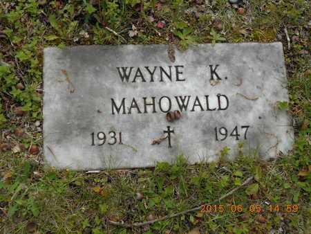 MAHOWALD, WAYNE K. - Marquette County, Michigan | WAYNE K. MAHOWALD - Michigan Gravestone Photos
