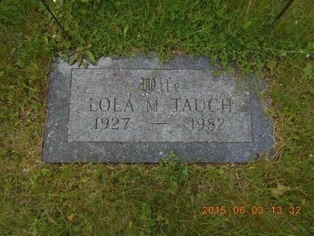 TAUCH, LOLA M. - Marquette County, Michigan | LOLA M. TAUCH - Michigan Gravestone Photos