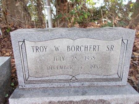 BORCHERT, TROY W., SR - Hancock County, Mississippi | TROY W., SR BORCHERT - Mississippi Gravestone Photos