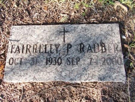 RAUBER, FAIRRELLY P - Hancock County, Mississippi | FAIRRELLY P RAUBER - Mississippi Gravestone Photos