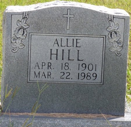 HILL, ALLIE - Lee County, Mississippi | ALLIE HILL - Mississippi Gravestone Photos