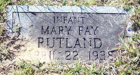 RUTLAND, MARY FAY - Marion County, Mississippi | MARY FAY RUTLAND - Mississippi Gravestone Photos