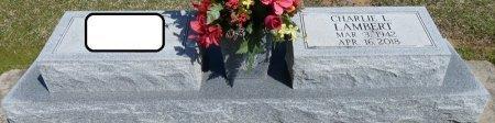 LAMBERT, CHARLIE LARKIN - Prentiss County, Mississippi | CHARLIE LARKIN LAMBERT - Mississippi Gravestone Photos