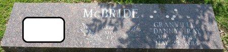 "MCBRIDE, GRANVILLE ""DANNY"" RAY - Tishomingo County, Mississippi | GRANVILLE ""DANNY"" RAY MCBRIDE - Mississippi Gravestone Photos"