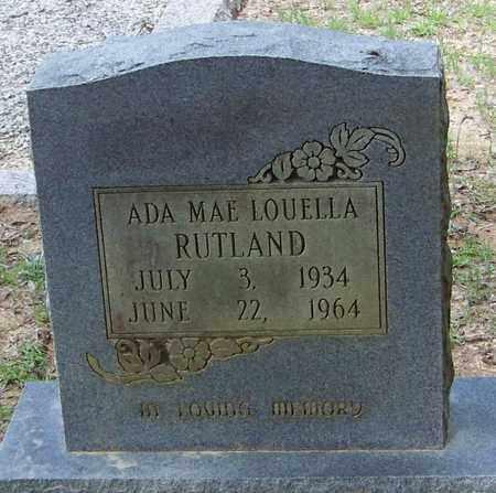RUTLAND, ADA MAE LOUELLA - Walthall County, Mississippi | ADA MAE LOUELLA RUTLAND - Mississippi Gravestone Photos