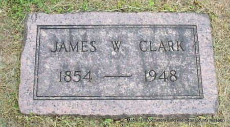 CLARK, JAMES W - Adair County, Missouri | JAMES W CLARK - Missouri Gravestone Photos