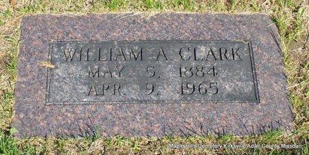 CLARK, WILLIAM A - Adair County, Missouri | WILLIAM A CLARK - Missouri Gravestone Photos