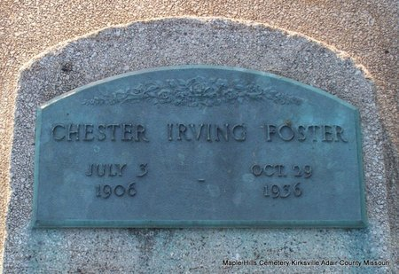 FOSTER, CHESTER IRVING - Adair County, Missouri | CHESTER IRVING FOSTER - Missouri Gravestone Photos