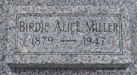 LAWSON MILLER, BIRDIE ALICE - Adair County, Missouri | BIRDIE ALICE LAWSON MILLER - Missouri Gravestone Photos