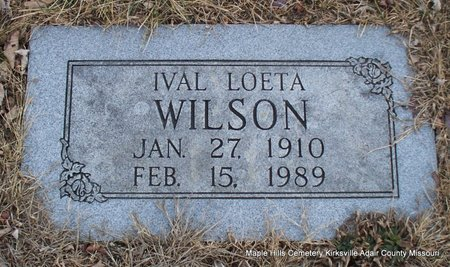 WILSON, IVAL LOETA - Adair County, Missouri | IVAL LOETA WILSON - Missouri Gravestone Photos