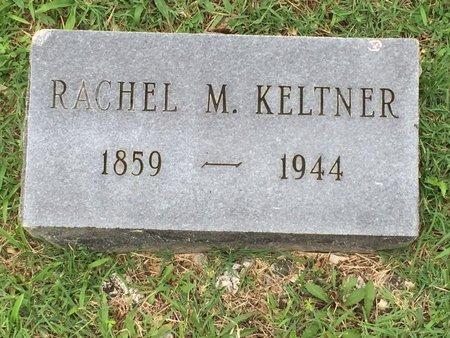 KELTNER, RACHEL M - Christian County, Missouri | RACHEL M KELTNER - Missouri Gravestone Photos