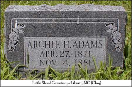 ADAMS, ARCHIE H. - Clay County, Missouri   ARCHIE H. ADAMS - Missouri Gravestone Photos