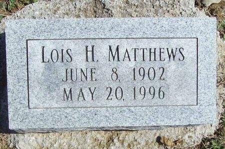 MATTHEWS, LOIS H. - Lawrence County, Missouri | LOIS H. MATTHEWS - Missouri Gravestone Photos