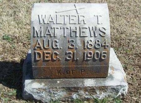 MATTHEWS, WALTER T. - Lawrence County, Missouri | WALTER T. MATTHEWS - Missouri Gravestone Photos