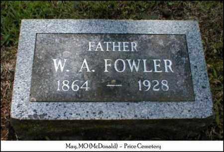 FOWLER, WILLIAM ALEXANDER - McDonald County, Missouri   WILLIAM ALEXANDER FOWLER - Missouri Gravestone Photos