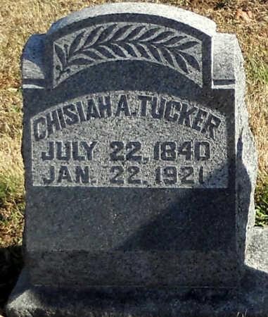 TUCKER, CHISIAH A - Pike County, Missouri | CHISIAH A TUCKER - Missouri Gravestone Photos