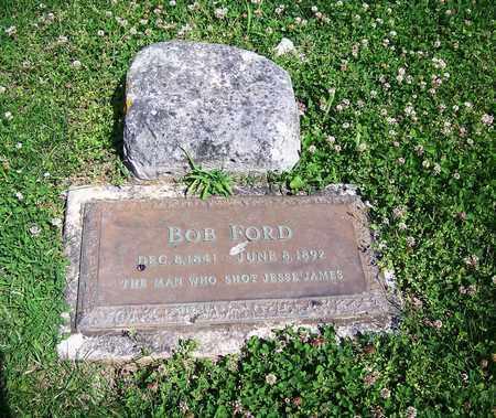 "FORD, ROBERT NEWTON ""BOB"" (FAMOUS) - Ray County, Missouri   ROBERT NEWTON ""BOB"" (FAMOUS) FORD - Missouri Gravestone Photos"