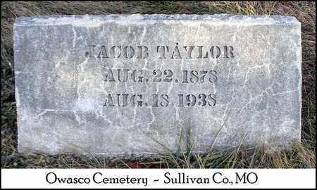 TAYLOR, JACOB LOWRY - Sullivan County, Missouri | JACOB LOWRY TAYLOR - Missouri Gravestone Photos