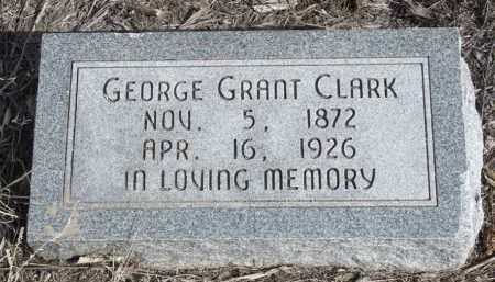 CLARK, GEORGE GRANT - Box Butte County, Nebraska | GEORGE GRANT CLARK - Nebraska Gravestone Photos