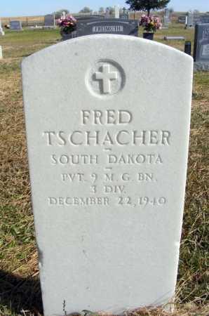 TSCHACHER, FRED - Box Butte County, Nebraska | FRED TSCHACHER - Nebraska Gravestone Photos