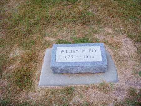 ELY, WILLIAM M. - Brown County, Nebraska   WILLIAM M. ELY - Nebraska Gravestone Photos