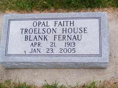 TROELSON-HOUSE-BLANK FERNAU, OPAL FAITH - Brown County, Nebraska | OPAL FAITH TROELSON-HOUSE-BLANK FERNAU - Nebraska Gravestone Photos