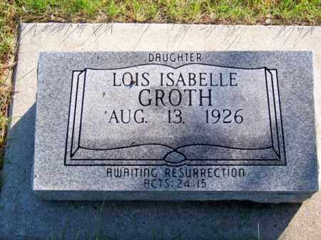 GROTH, LOIS ISABELLE - Brown County, Nebraska | LOIS ISABELLE GROTH - Nebraska Gravestone Photos