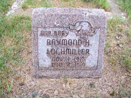 LOCHMILLER, RAYMOND H. - Brown County, Nebraska | RAYMOND H. LOCHMILLER - Nebraska Gravestone Photos
