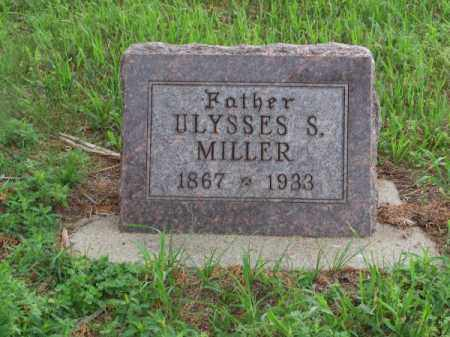 MILLER, ULYSSES S. - Brown County, Nebraska | ULYSSES S. MILLER - Nebraska Gravestone Photos