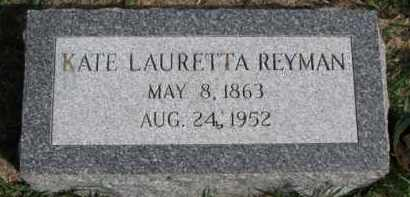 REYMAN, KATE LAURETTA - Burt County, Nebraska | KATE LAURETTA REYMAN - Nebraska Gravestone Photos