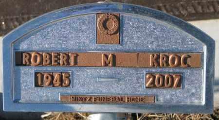 KROC, ROBERT M. - Cedar County, Nebraska | ROBERT M. KROC - Nebraska Gravestone Photos