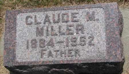 MILLER, CLAUDE M. - Cedar County, Nebraska   CLAUDE M. MILLER - Nebraska Gravestone Photos