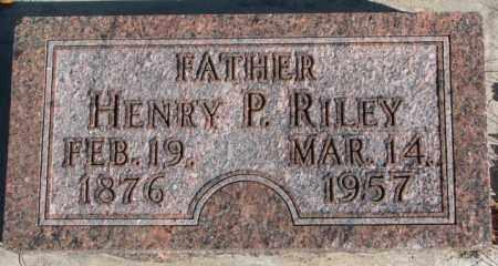 RILEY, HENRY P. - Cedar County, Nebraska   HENRY P. RILEY - Nebraska Gravestone Photos
