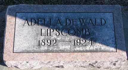 DEWALD LIPSCOMB, ADELLA - Cuming County, Nebraska   ADELLA DEWALD LIPSCOMB - Nebraska Gravestone Photos