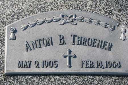 THROENER, ANTON B. - Cuming County, Nebraska | ANTON B. THROENER - Nebraska Gravestone Photos