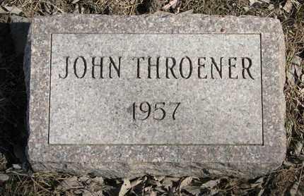 THROENER, JOHN - Cuming County, Nebraska | JOHN THROENER - Nebraska Gravestone Photos