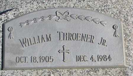 THROENER, WILLIAM JR. - Cuming County, Nebraska | WILLIAM JR. THROENER - Nebraska Gravestone Photos