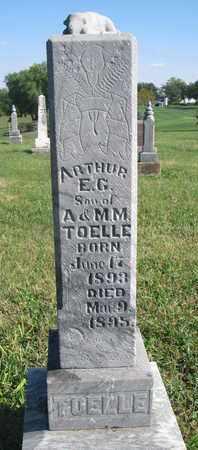 TOELLE, ARTHUR E.G. - Cuming County, Nebraska | ARTHUR E.G. TOELLE - Nebraska Gravestone Photos