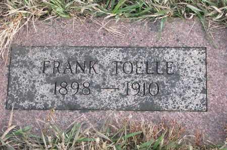 TOELLE, FRANK - Cuming County, Nebraska | FRANK TOELLE - Nebraska Gravestone Photos