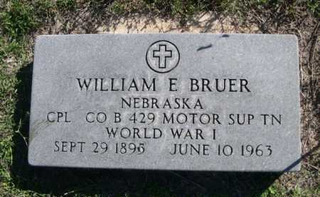 BRUER, WILLIAM E. - Dawes County, Nebraska | WILLIAM E. BRUER - Nebraska Gravestone Photos