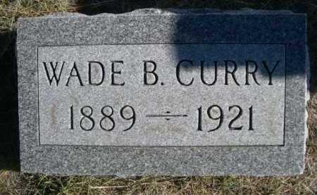 CURRY, WADE B. - Dawes County, Nebraska | WADE B. CURRY - Nebraska Gravestone Photos