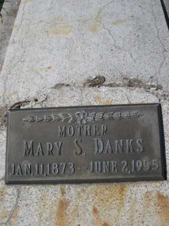 DANKS, MARY S. - Dawes County, Nebraska | MARY S. DANKS - Nebraska Gravestone Photos