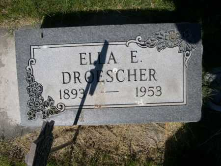 DROESCHER, ELLA E. - Dawes County, Nebraska | ELLA E. DROESCHER - Nebraska Gravestone Photos