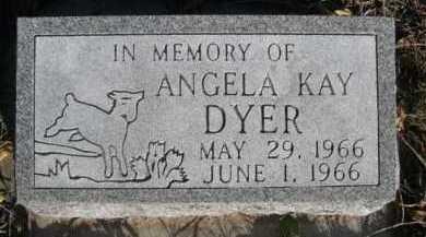 DYER, ANGELA KAY - Dawes County, Nebraska | ANGELA KAY DYER - Nebraska Gravestone Photos